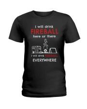 DRINK FIREBALL EVERYWHERE Ladies T-Shirt thumbnail
