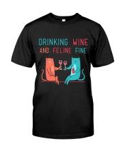 DRINK WINE FELINE FINE Classic T-Shirt front