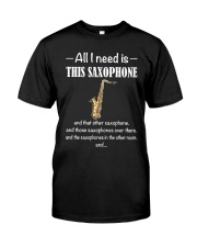 ALL I NEED SAXOPHONE Classic T-Shirt front