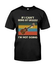UKULELE NOT GOING Classic T-Shirt front