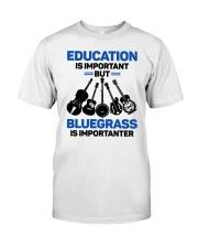 BLUEGRASS IMPORTANTER Classic T-Shirt front