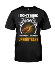 MY THERAPY UPRIGHT BASS Classic T-Shirt front