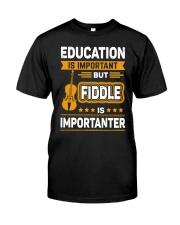 EDUCATION FIDDLE Classic T-Shirt front