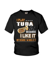 I PLAY TUBA BECAUSE I LIKE IT Youth T-Shirt tile