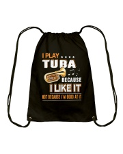 I PLAY TUBA BECAUSE I LIKE IT Drawstring Bag tile