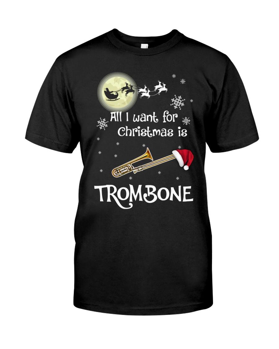 AII I WANT CHRISTMAS IS TROMBONE Classic T-Shirt
