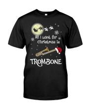 AII I WANT CHRISTMAS IS TROMBONE Classic T-Shirt front