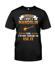 WARNING I HAVE A MANDOLIN Classic T-Shirt front