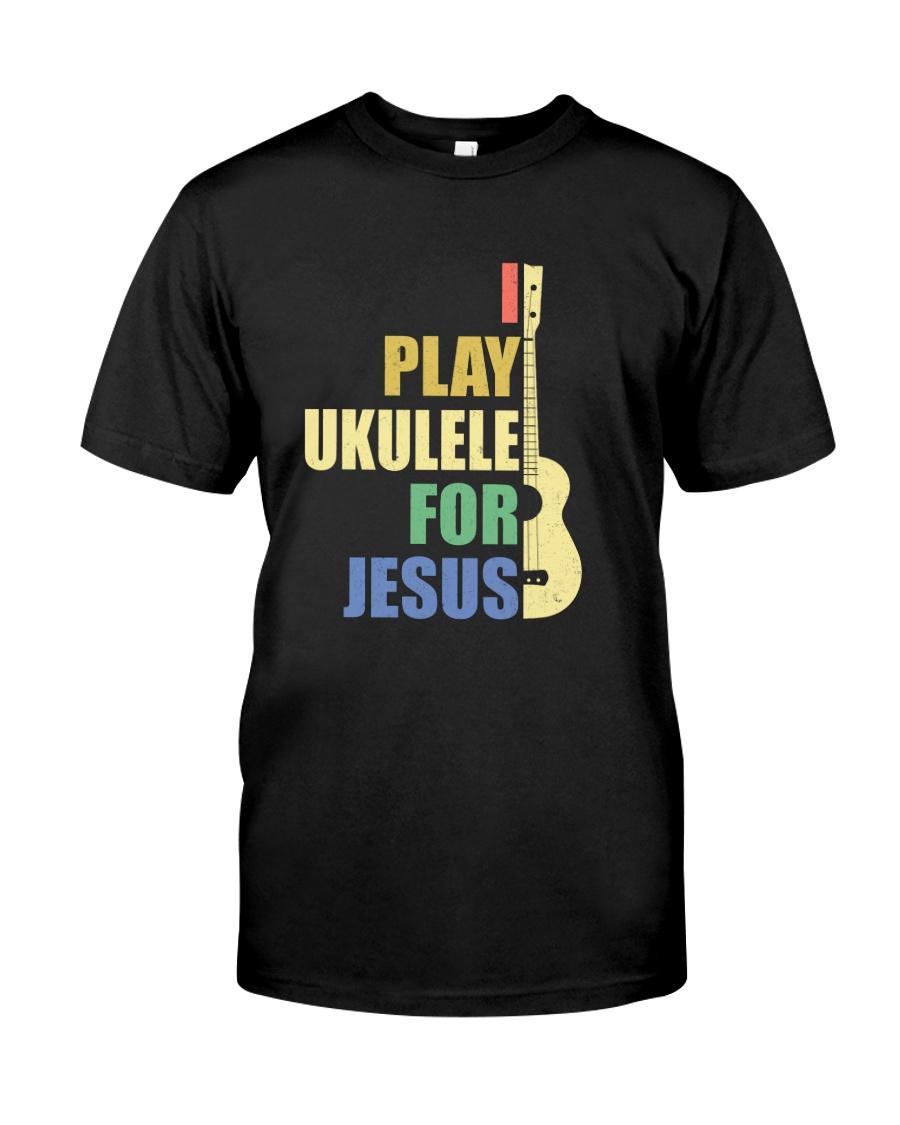 I PLAY FOR JESUS UKULELE Classic T-Shirt