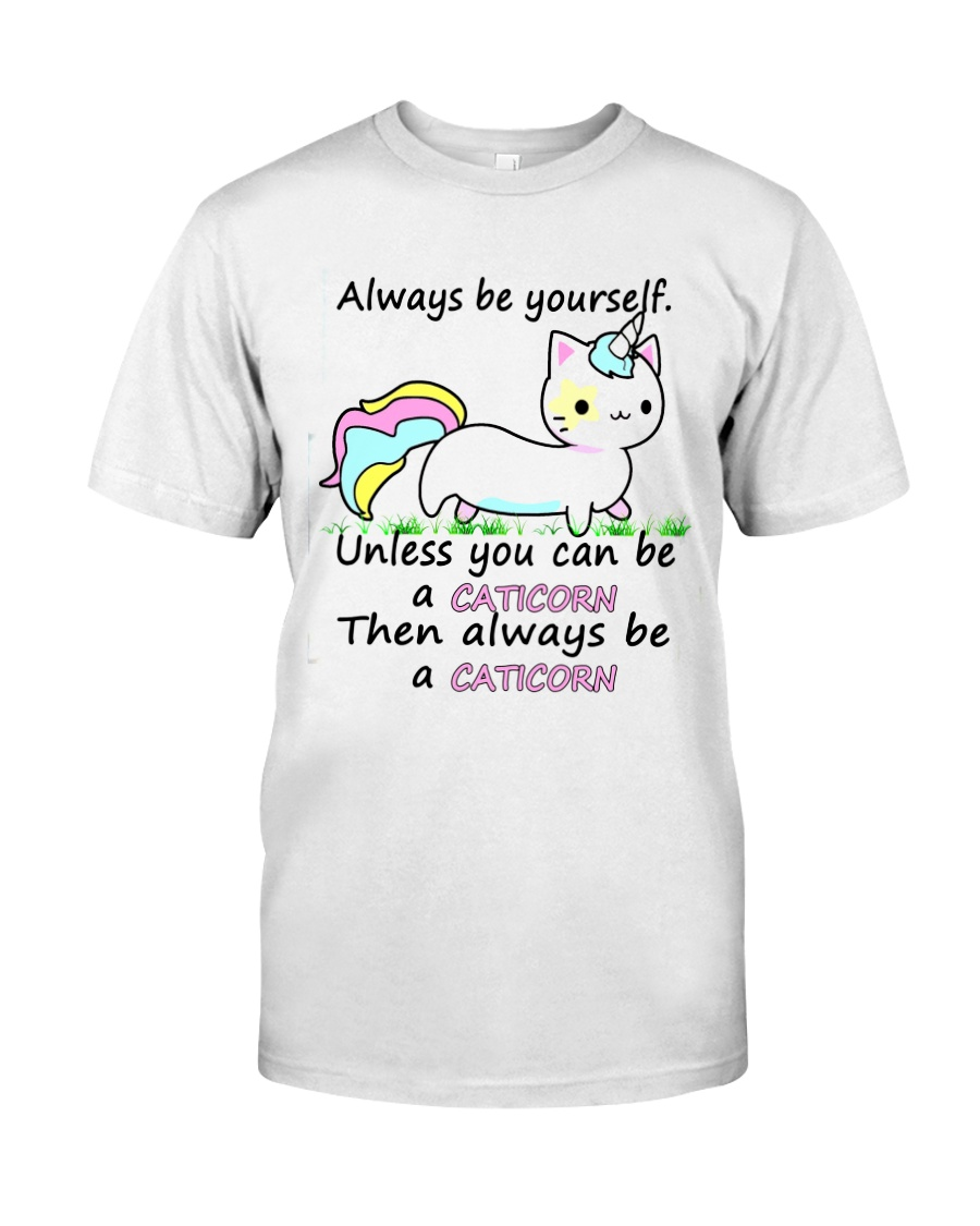 ALWAYS BE A CATICORN Classic T-Shirt