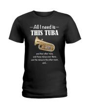 ALL I NEED TUBA Ladies T-Shirt thumbnail
