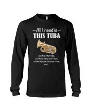ALL I NEED TUBA Long Sleeve Tee thumbnail
