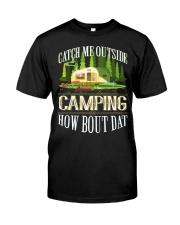 CAMPING CATCH ME OUTSIDE Classic T-Shirt front