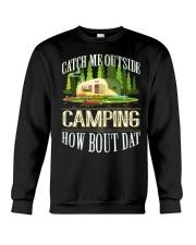 CAMPING CATCH ME OUTSIDE Crewneck Sweatshirt thumbnail