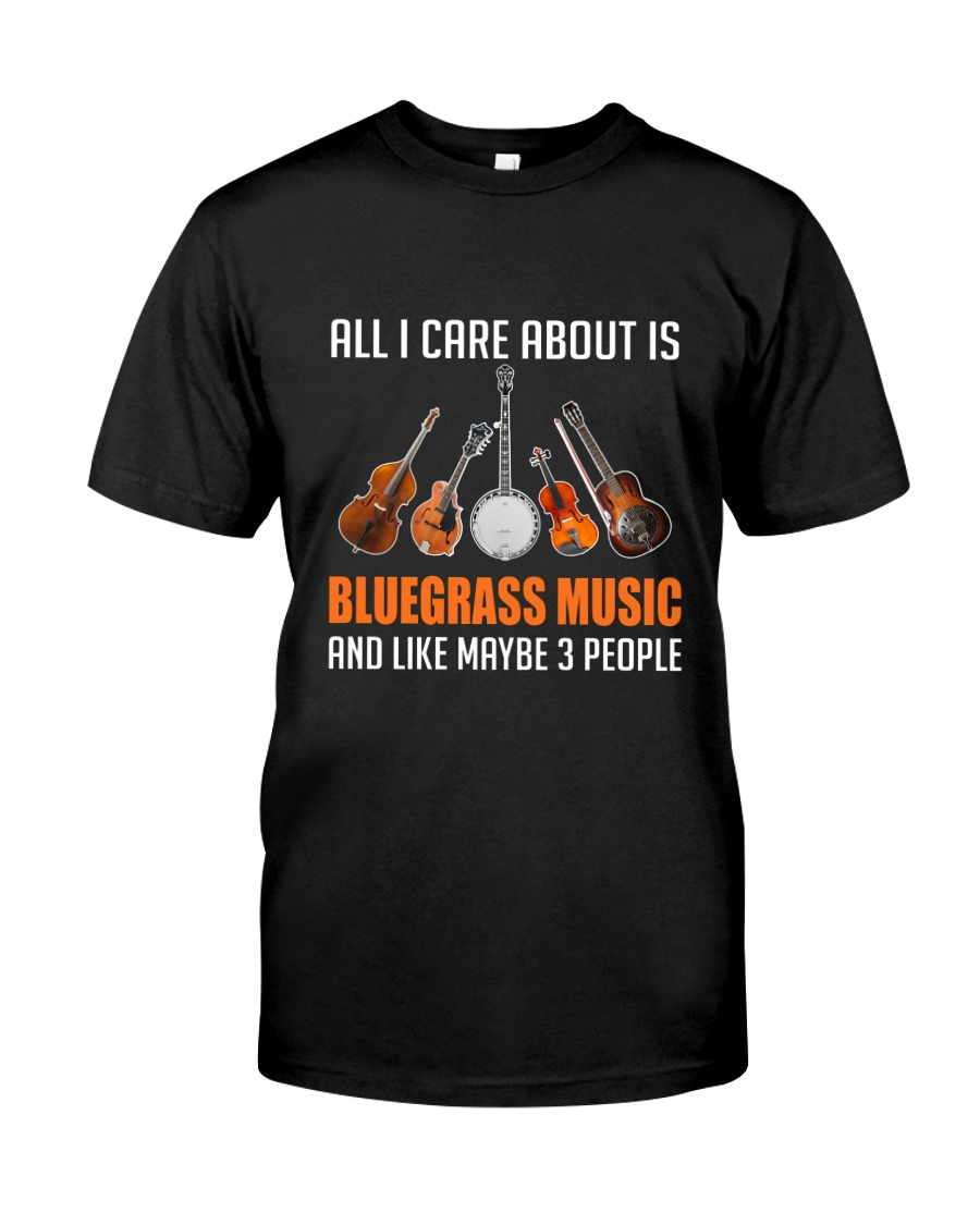 ALL I CARE BLUEGRASS Classic T-Shirt