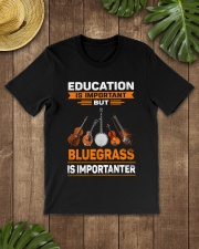 BLUEGRASS IS IMPORTANTER Classic T-Shirt lifestyle-mens-crewneck-front-18
