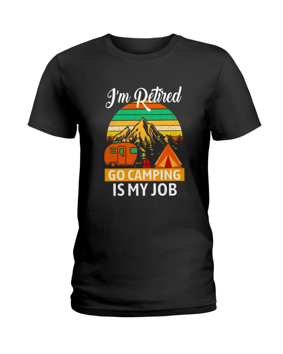 RETIRED CAMPING JOB Ladies T-Shirt