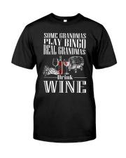 REAL GRANDMAS DRINK WINE Classic T-Shirt front