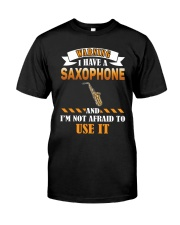 WARNING I HAVE A SAXOPHONE Classic T-Shirt front