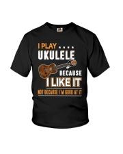 I PLAY UKULELE BECAUSE I LIKE IT Youth T-Shirt thumbnail