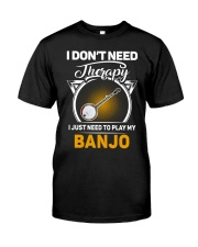 THERAPY PLAY MY BANJO Classic T-Shirt front
