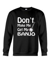 DON'T MAKE ME BANJO Crewneck Sweatshirt thumbnail