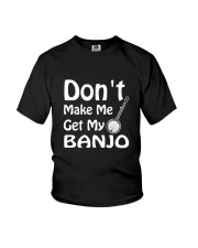 DON'T MAKE ME BANJO Youth T-Shirt thumbnail
