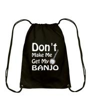 DON'T MAKE ME BANJO Drawstring Bag thumbnail