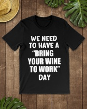 BRING WINE TO WORK Classic T-Shirt lifestyle-mens-crewneck-front-18