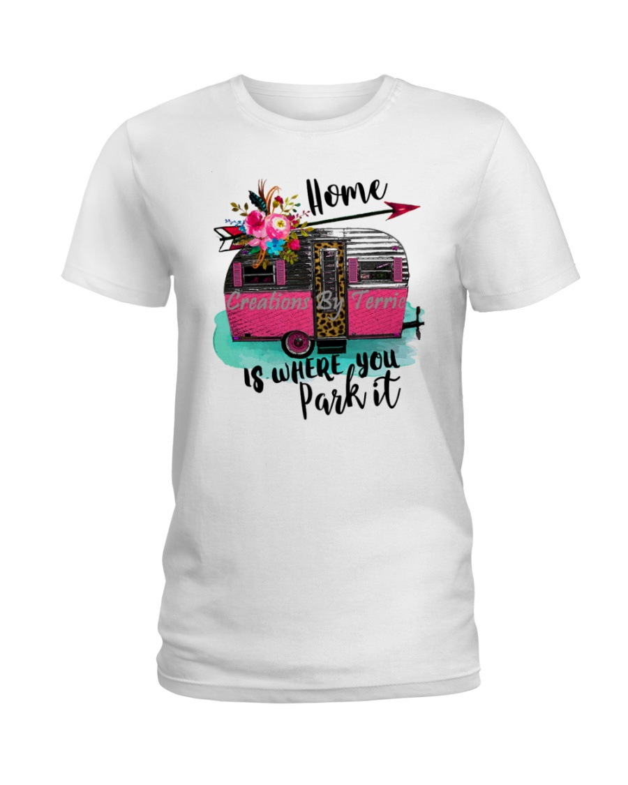 HOME IS WHERE YOU PARK IT Ladies T-Shirt