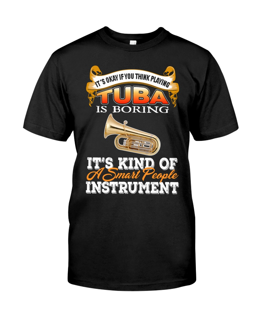 TUBA SMART PEOPLE INSTRUMENT Classic T-Shirt