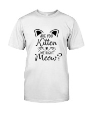RIGHT MEOW Classic T-Shirt front