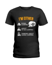 I EITHER CAMPING Ladies T-Shirt thumbnail