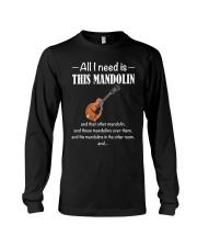 ALL I NEED MANDOLIN Long Sleeve Tee thumbnail