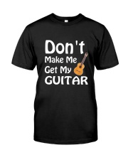 DON'T MAKE ME GUITAR Classic T-Shirt front