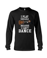 I CANNOT DANCE UKULELE Long Sleeve Tee thumbnail