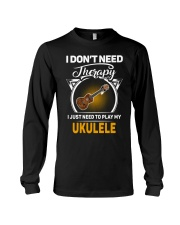 THERAPY PLAY MY UKULELE Long Sleeve Tee thumbnail