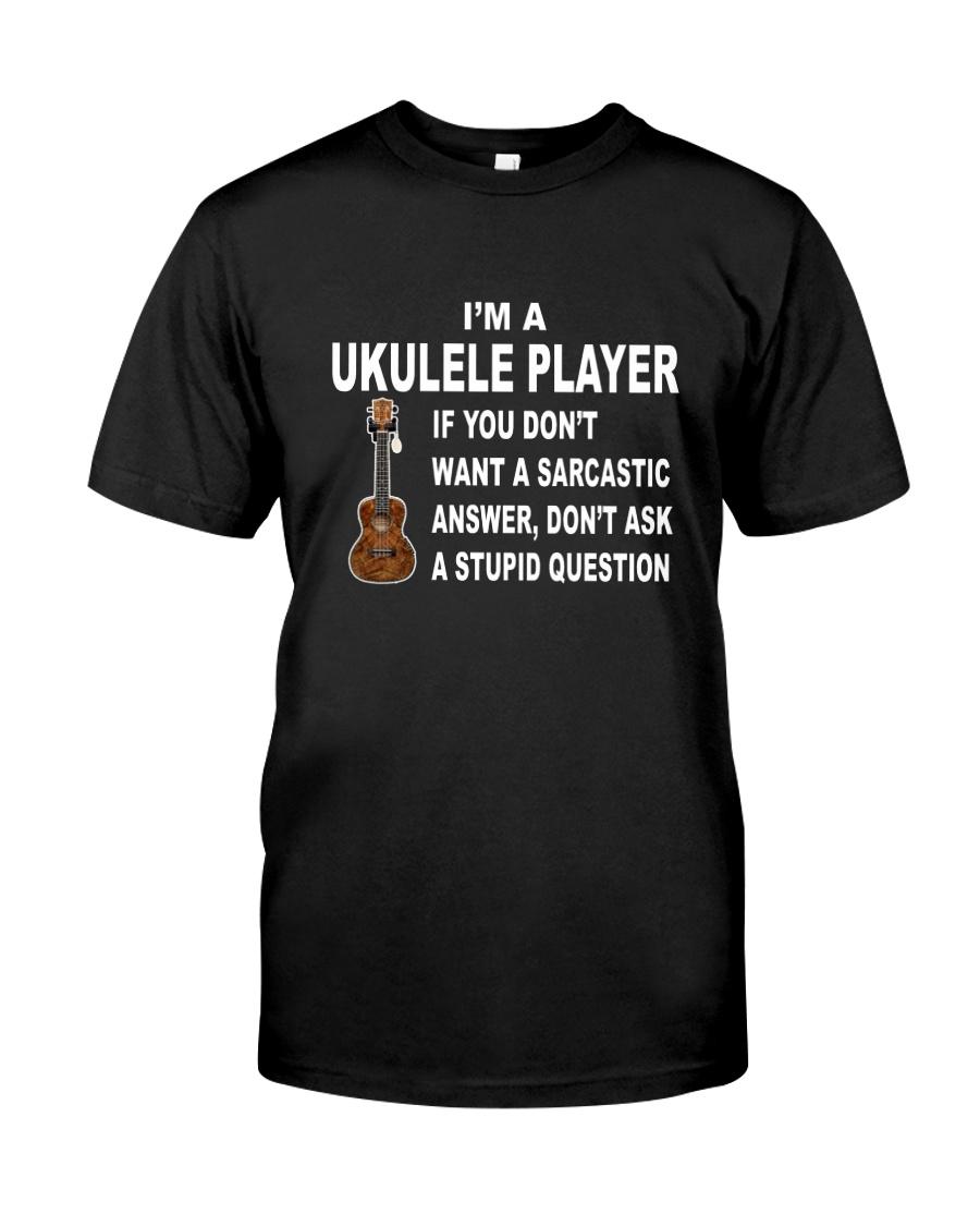 UKULELE STUPID QUESTION Classic T-Shirt