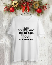SOME SOFTBALL MOMS CUSS TOO MUCH WHITE Classic T-Shirt lifestyle-holiday-crewneck-front-2
