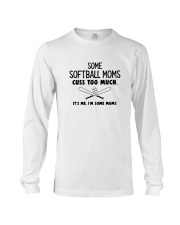 SOME SOFTBALL MOMS CUSS TOO MUCH WHITE Long Sleeve Tee thumbnail