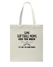 SOME SOFTBALL MOMS CUSS TOO MUCH WHITE Tote Bag thumbnail