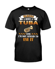 WARNING I HAVE A TUBA Classic T-Shirt front