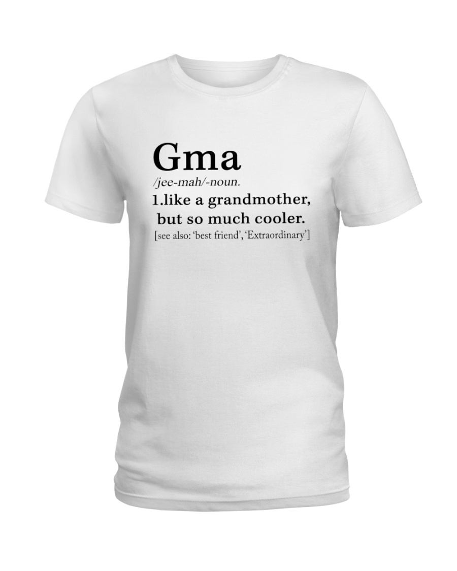 GMA - BEST GIFT Ladies T-Shirt