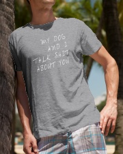 MY DOG AND I TALK SHIT ABOUT YOU t-shit Classic T-Shirt lifestyle-mens-crewneck-front-10