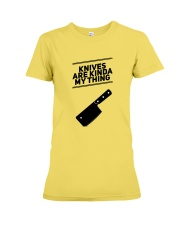 Knives Are Kinda My Thing Premium Fit Ladies Tee front
