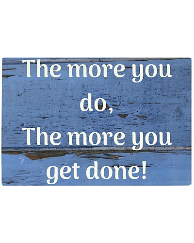 The more you do