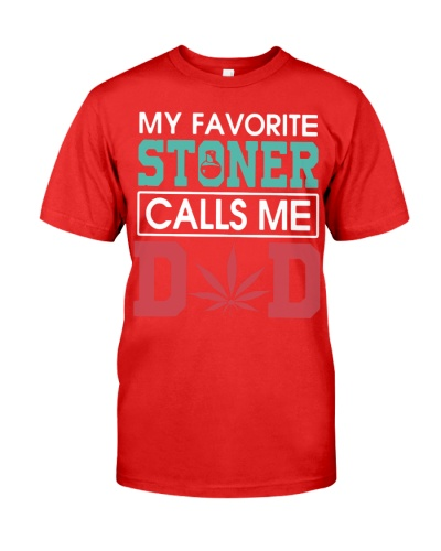 my favorite stoner calls me dad shirt white
