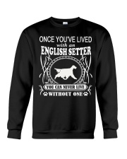 ONCE YOU'VE LIVED English Setter Crewneck Sweatshirt thumbnail