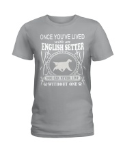 ONCE YOU'VE LIVED English Setter Ladies T-Shirt thumbnail
