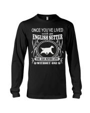 ONCE YOU'VE LIVED English Setter Long Sleeve Tee thumbnail